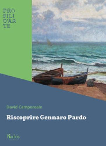 Riscoprire Gennaro Pardo - David Camporeale pdf epub