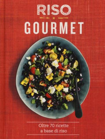 Riso gourmet. Oltre 70 ricette a base di riso. Ediz. a colori - Emily Kydd | Jonathanterrington.com