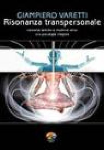 Risonanza transpersonale - Giampiero Varetti | Kritjur.org