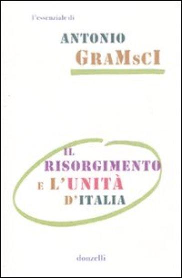 Il Risorgimento e l'unità d'Italia - Antonio Gramsci  
