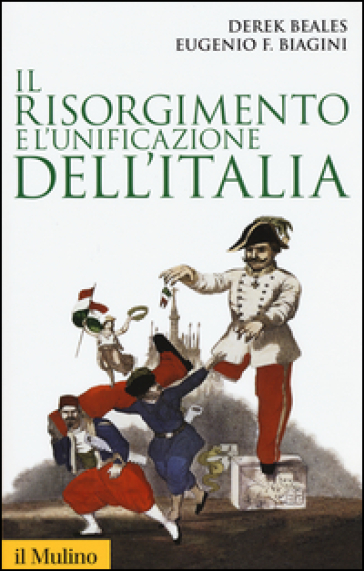 Il Risorgimento e l'unificazione dell'Italia - Derek Beales |