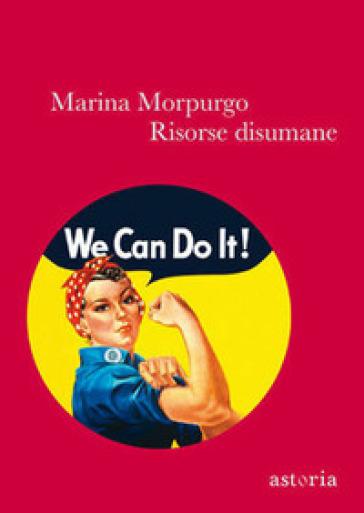 Risorse disumane - Marina Morpurgo |