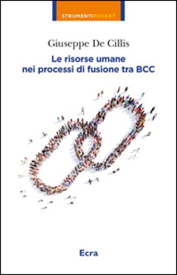 Risorse umane nei processi di fusione tra BCC - Giuseppe De Cillis |