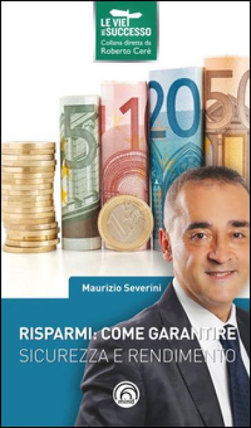 Risparmi: come garantire sicurezza e rendimento - Maurizio Severini | Jonathanterrington.com
