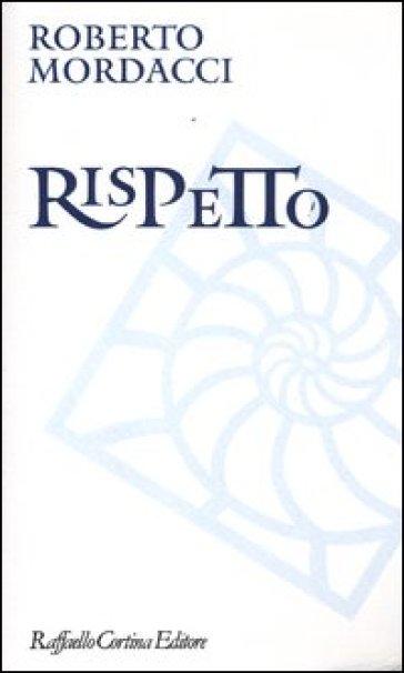 Rispetto - Roberto Mordacci | Rochesterscifianimecon.com