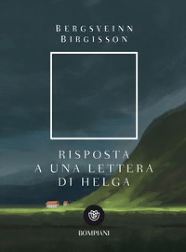 Risposta a una lettera di Helga - Bergsveinn Birgisson |