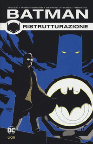 Ristrutturazione. Batman. 2. - Greg Rucka | Rochesterscifianimecon.com