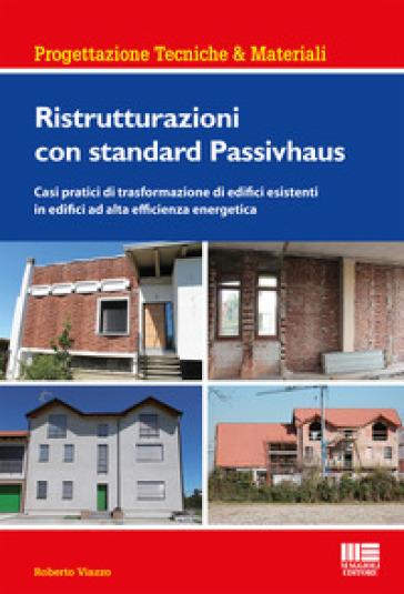 Ristrutturazioni con standard Passivhaus - Roberto Viazzo |