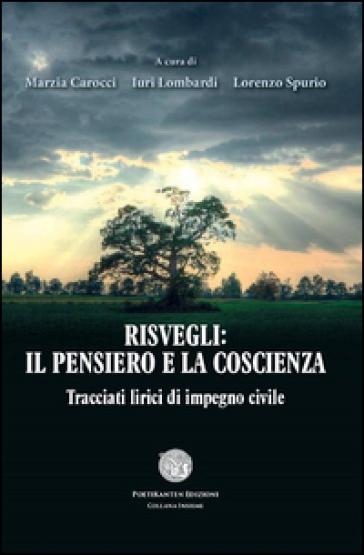 Risvegli. Il pensiero e la coscienza. Tracciati lirici di impegno civile - L. Spurio | Kritjur.org