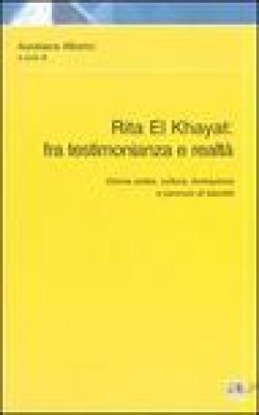 Rita El Khayat: fra testimonianza e realtà - Aureliana Alberici  