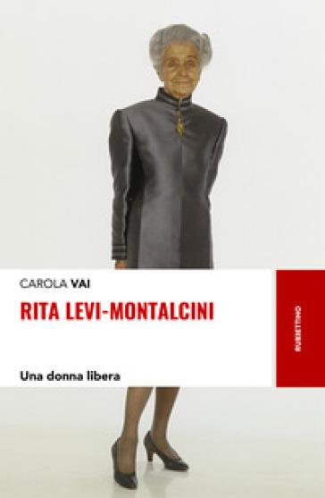 Rita Levi-Montalcini. Una donna libera - Carola Vai | Thecosgala.com