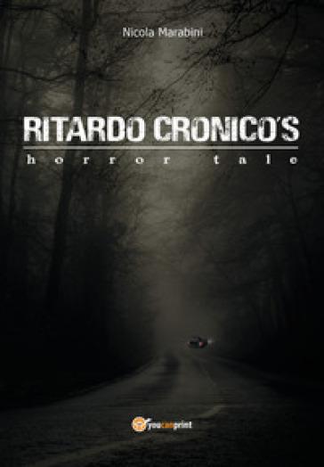 Ritardo Cronico's horror tale - Nicola Marabini  
