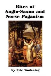 Rites of Anglo-Saxon and Norse Paganism