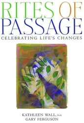 Rites of Passage : Celebrating Life s Changes