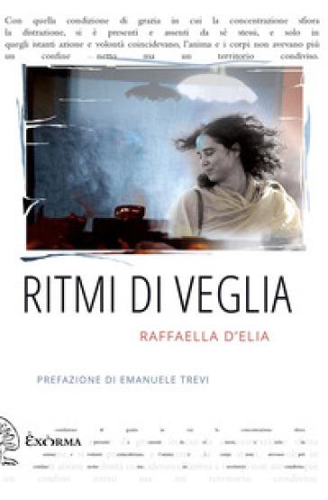 Ritmi di veglia - Raffaella D'Elia |