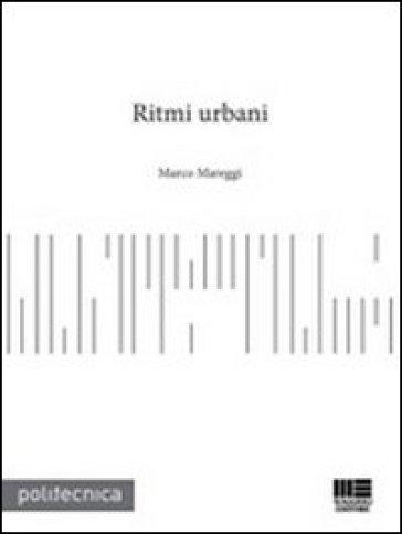 Ritmi urbani - Marco Mareggi |