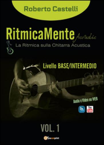 RitmicaMente Acoustic - Roberto Castelli | Rochesterscifianimecon.com