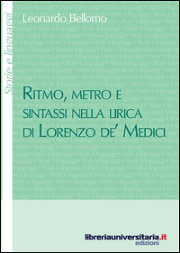 Ritmo, metro e sintassi nella lirica di Lorenzo de' Medici - Leonardo Bellomo |
