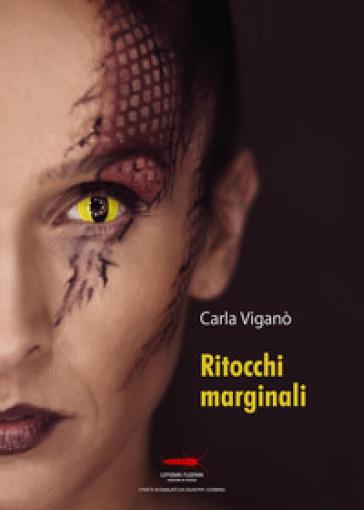 Ritocchi marginali - Carla Viganò | Rochesterscifianimecon.com