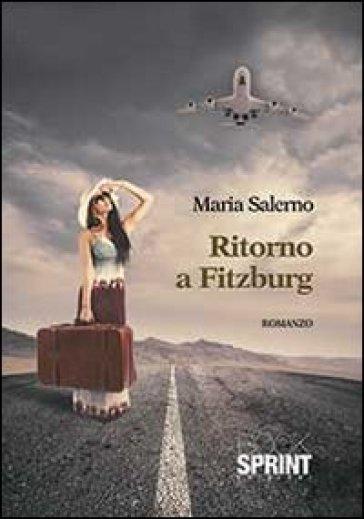 Ritorno a Fitzburg - Maria Salerno |