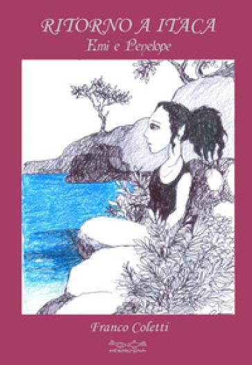 Ritorno a Itaca. Emi e Penelope - Franco Coletti pdf epub