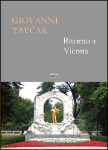Ritorno a Vienna - Giovanni Tavcar |