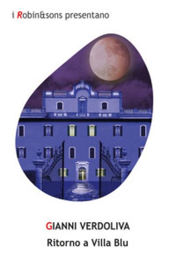 Ritorno a Villa Blu - Gianni Verdoliva |