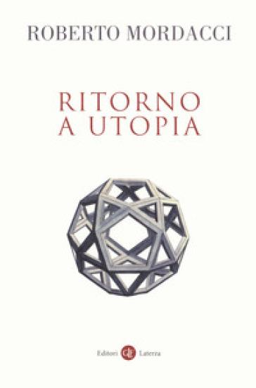 Ritorno a utopia - Roberto Mordacci  