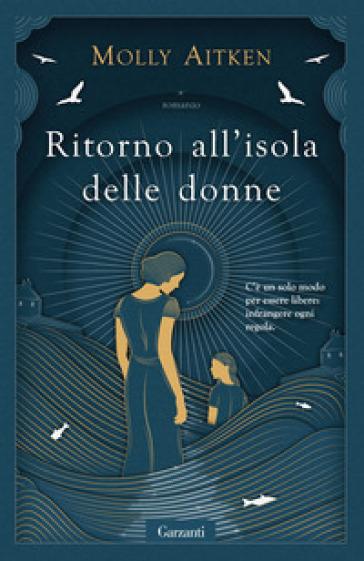 Ritorno all'isola delle donne - Molly Aitken - Libro - Mondadori Store