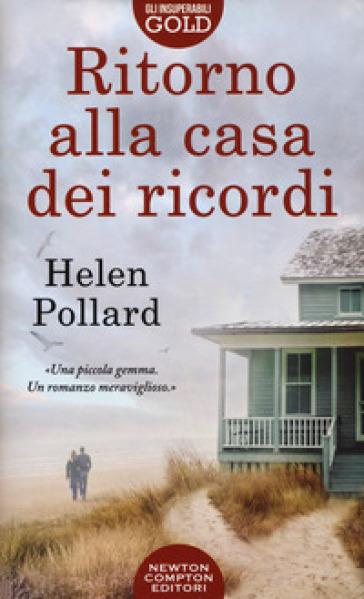 Ritorno alla casa dei ricordi - Helen Pollard |