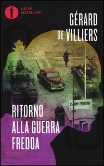 Ritorno alla guerra fredda - Gérard Villiers | Rochesterscifianimecon.com