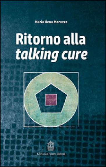 Ritorno alla talking cure - M. Ilena Marozza | Rochesterscifianimecon.com