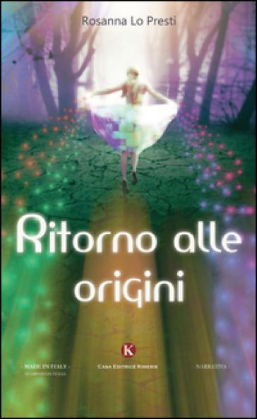 Ritorno alle origini - Rosanna Lo Presti |