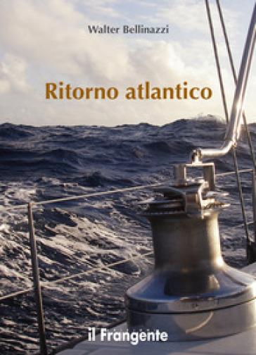 Ritorno atlantico - Walter Bellinazzi  