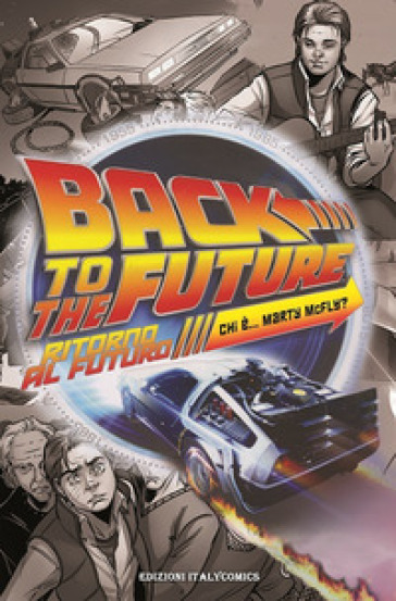 Ritorno al futuro. Chi è Marty McFly? - Bob Gale   Rochesterscifianimecon.com