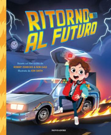 Ritorno al futuro. Ediz. a colori - Robert Zemeckis pdf epub