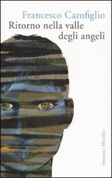 Ritorno nella valle degli angeli - Francesco Carofiglio |