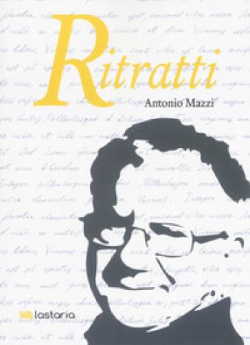 Ritratti - Antonio Mazzi  