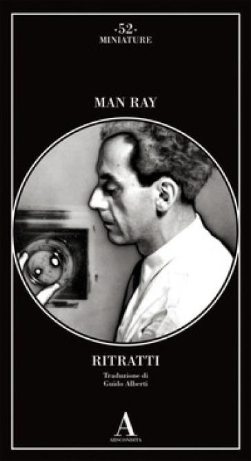 Ritratti - Man Ray | Ericsfund.org