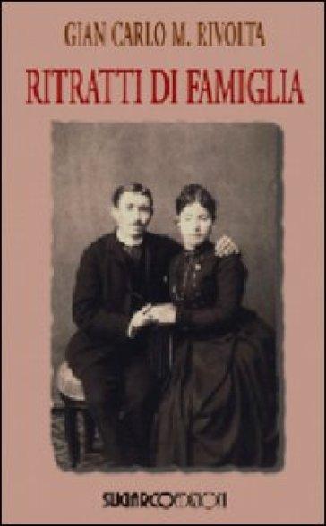 Ritratti di famiglia - G. Carlo Rivolta  