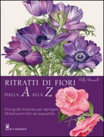 Ritratti di fiori dalla A alla Z - Billy Showell | Rochesterscifianimecon.com