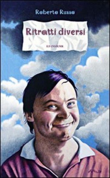 Ritratti diversi - Roberto Russo | Jonathanterrington.com