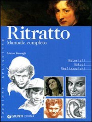 Ritratto. Manuale completo - Marco Bussagli |