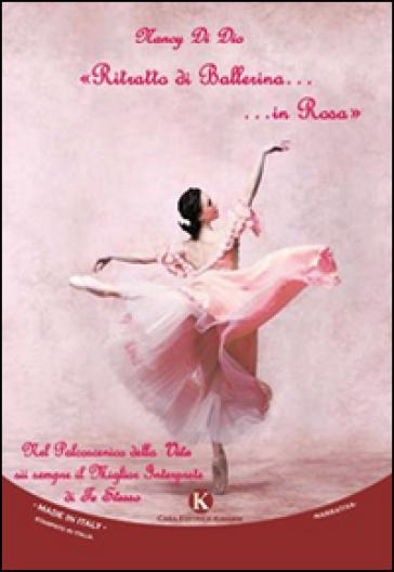 Ritratto di ballerina... in rosa - Nancy Di Dio |
