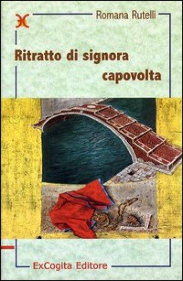 Ritratto di signora capovolta - Romana Rutelli |