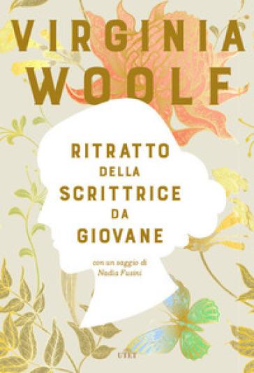 Ritratto della scrittrice da giovane. Con ebook - Virginia Woolf | Thecosgala.com