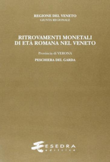 Ritrovamenti monetali di età romana nel Veneto. Provincia di Verona: Peschiera del Garda - Marcella G. Pavoni   Rochesterscifianimecon.com
