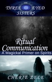Ritual Communication: A Magical Primer on Spirits & Divination