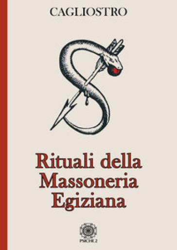 Rituali della massoneria egiziana - Allesandro (conte di) Cagliostro | Thecosgala.com