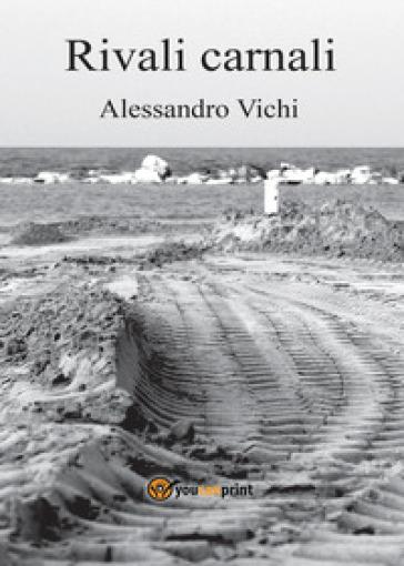 Rivali carnali - Alessandro Vichi   Kritjur.org